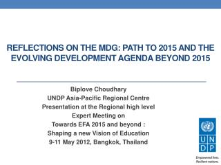 Reflections on the  MDG:  Path to 2015 and the evolving Development Agenda beyond 2015