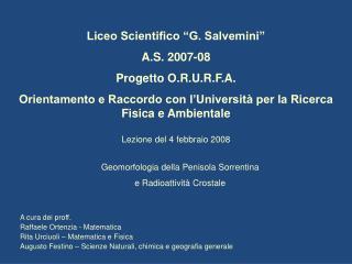 A cura dei  proff . Raffaele  Ortenzia  - Matematica Rita  Urciuoli  – Matematica e Fisica