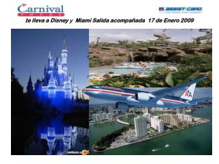 te lleva a Disney  y   Miami Salida acompañada  17 de Enero 2009