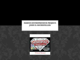 Famous entrepreneur project: John D. Rockefeller