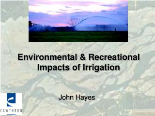 Environmental & Recreational Impacts of Irrigation