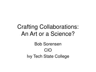 Crafting Collaborations:   An Art or a Science?
