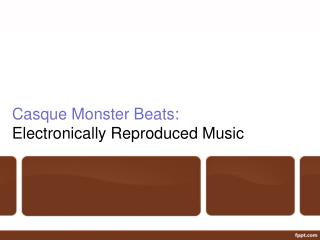 Casque Monster Beats: Electronically Reproduced Music