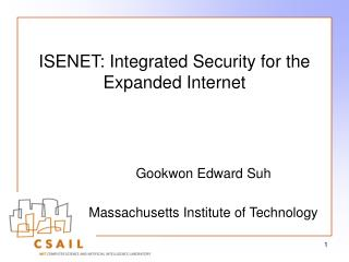 ISENET: Integrated Security for the Expanded Internet