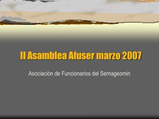 II Asamblea Afuser marzo 2007