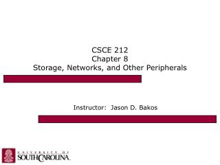 CSCE 212 Chapter 8 Storage, Networks, and Other Peripherals
