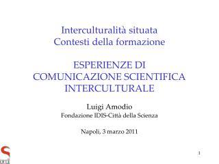 Luigi Amodio Fondazione IDIS-Citt� della Scienza Napoli, 3 marzo 2011