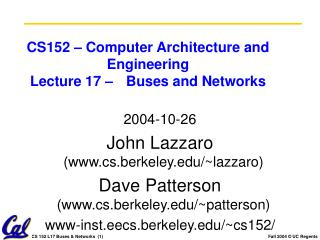 CS152 – Computer Architecture and Engineering Lecture 17 – 	Buses and Networks