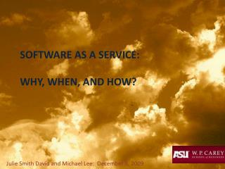 Software as a service: Why, when, and how?