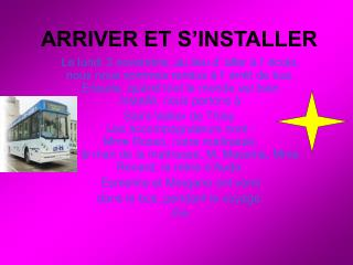 ARRIVER ET S'INSTALLER