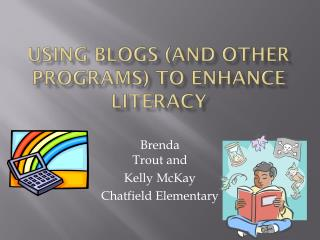 Using Blogs (and other programs) to Enhance Literacy