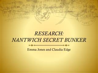 RESEARCH: NANTWICH SECRET BUNKER