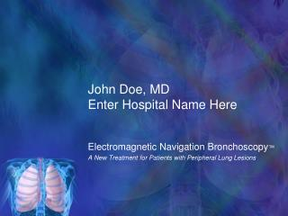 John Doe, MD Enter Hospital Name Here