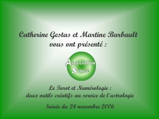Catherine Gestas et Martine Barbault vous ont présenté :