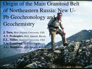 Origin of the Main Granitoid Belt of Northeastern Russia: New U-Pb Geochronology and Geochemistry