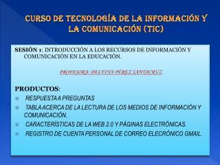 CURSO DE TECNOLOGÍA DE LA INFORMACIÓN Y LA COMUNICACIÓN (TIC)