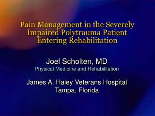 Pain Management in the Severely Impaired Polytrauma Patient  Entering Rehabilitation