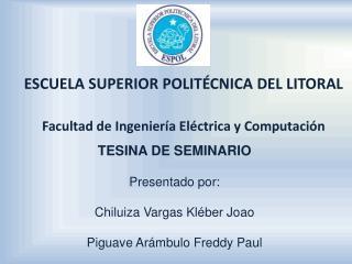 ESCUELA SUPERIOR POLITÉCNICA DEL LITORAL Facultad de Ingeniería Eléctrica y Computación