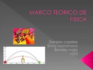 MARCO TEORICO DE FISICA
