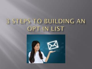 3 steps to building an opt-in list