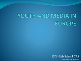 YOUTH AND MEDIA IN EUROPE
