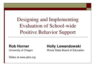 Designing and Implementing Evaluation of School-wide  Positive Behavior Support