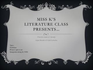 Miss K�s  Literature Class Presents �