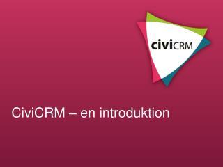 CiviCRM  –  en introduktion