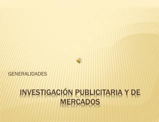 INVESTIGACIÓN Publicitaria y de mercados