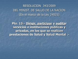 RESOLUCION  343/2009 DEL MINIST. DE SALUD DE LA NACION (En el marco de la Ley 24521)