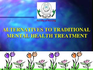 ALTERNATIVES TO TRADITIONAL  MENTAL HEALTH TREATMENT