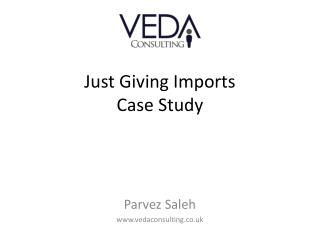 Just Giving Imports  Case Study