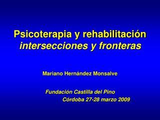Psicoterapia y rehabilitación intersecciones y fronteras