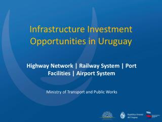 Infrastructure Investment Opportunities in Uruguay