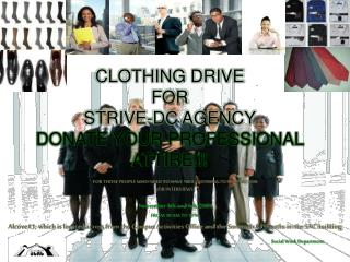 Clothing Drive for STRIVE-DC AGENCY Donate your professional attire!!!