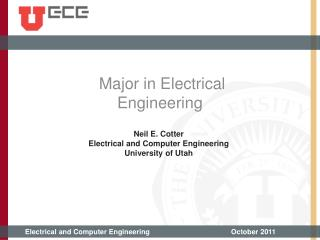 Neil E. Cotter Electrical and Computer Engineering University of Utah