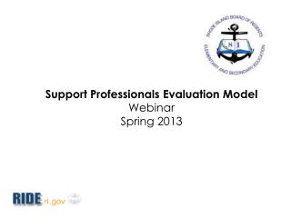 Support Professionals Evaluation Model Webinar Spring 2013
