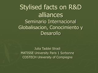 Stylised facts on R&D alliances Seminario Internacional Globalisacion, Conocimiento y Desarollo