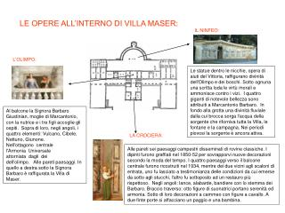 LE OPERE ALL'INTERNO DI VILLA MASER: