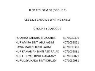 B.ED TESL SEM 08 (GROUP C) CES 1323 CREATIVE WRITING SKILLS GROUP  6 : DIALOGUE