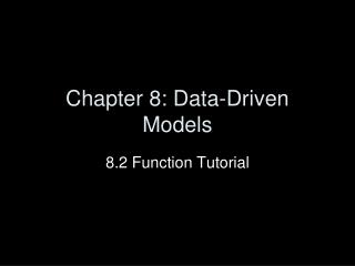 Chapter 8: Data-Driven Models