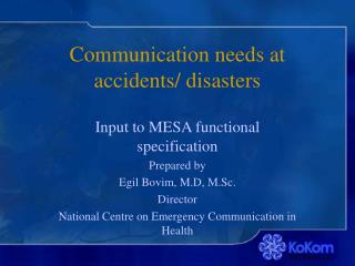 Communication needs at accidents/ disasters