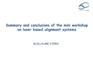 Summary and conclusions of the mini workshop  on laser based alignment systems