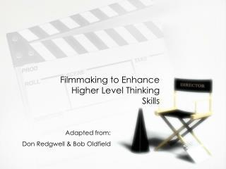 Filmmaking to Enhance Higher Level Thinking Skills