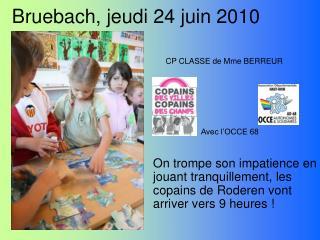 Bruebach, jeudi 24 juin 2010