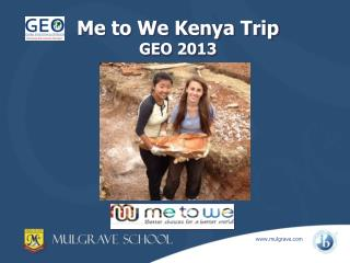 Me to We  Kenya Trip GEO 2013