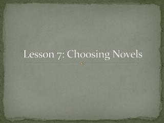 Lesson 7: Choosing Novels