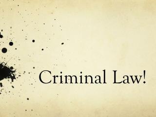 Criminal Law!