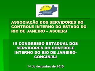 ASSOCIA��O DOS SERVIDORES DO CONTROLE INTERNO DO ESTADO DO RIO DE JANEIRO � ASCIERJ
