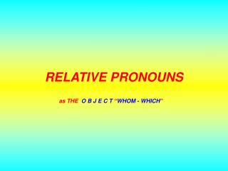 RELATIVE PRONOUN S